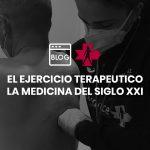 El ejercicio terapéutico: la medicina del siglo XXI